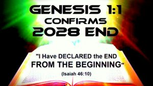 First Verse of Bible Confirms 2028 End